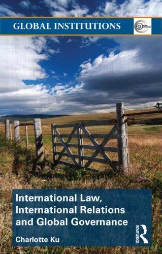 International Law, International Relations and Global Governance (Global Institutions)