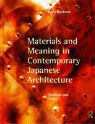 Materials and Meaning in Contemporary Japanese Architecture: Tradition and Today