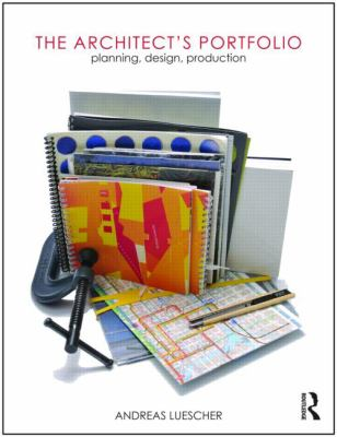 The Architect's Portfolio: Planning, Design, Production