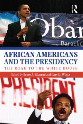 African Americans and the Presidency: The Road to the White House