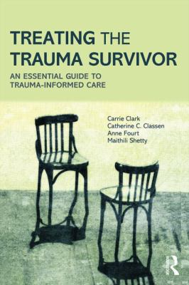 Treating the Trauma Survivor in Urgent Care : A Guide to Trauma-Informed Care