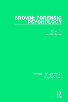 Forensic Psychology : Critical Concepts in Psychology