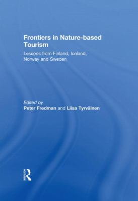 Frontiers in Nature-Based Tourism : Lessons from Finland, Iceland, Norway and Sweden