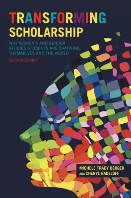 Transforming Scholarship: Why Women's and Gender Studies Students Are Changing Themselves and the World (Contemporary Sociological Perspectives)