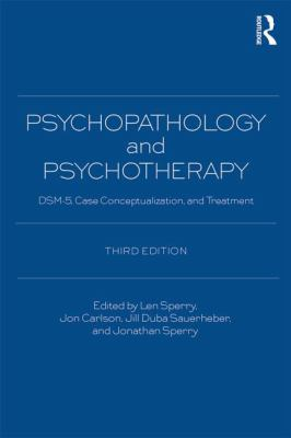 Psychopathology and Psychotherapy : DSM-5 Diagnosis, Case Conceptualization, and Treatment