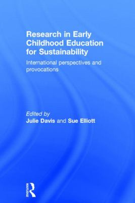 Research in Early Childhood Education for Sustainability : International Perspectives and Provocations