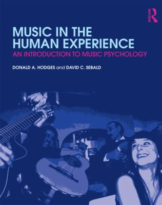 Music in the Human Experience : An Introduction to Music Psychology