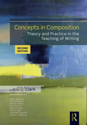 Concepts in Composition : Theory and Practice in the Teaching of Writing