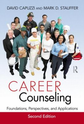 Career Counseling : Foundations, Perspectives, and Applications