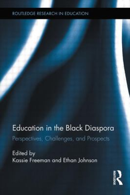 Education in the Black Diaspora: Perspectives, Challenges, and Prospects (Routledge Research in Education)