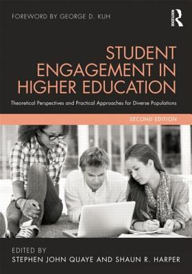 Student Engagement in Higher Education : Theoretical Perspectives and Practical Approaches for Diverse Populations