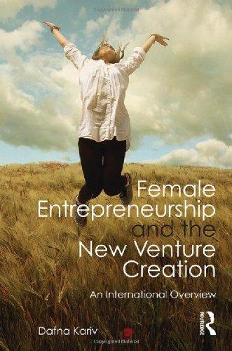 Female Entrepreneurship and the New Venture Creation: An International Overview