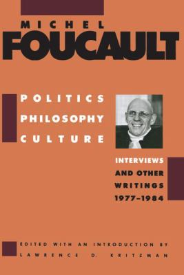 Politics, Philosophy, Culture Interviews and Other Writings, 1977-1984