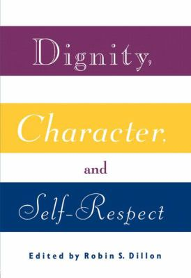Dignity, Character, and Self-Respect