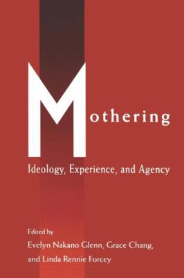 Mothering Ideology, Experience, and Agency