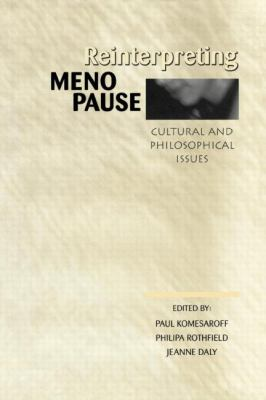 Reinterpreting Menopause Cultural and Philosophical Issues