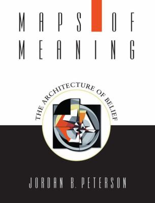 Maps of Meaning The Architecture of Belief