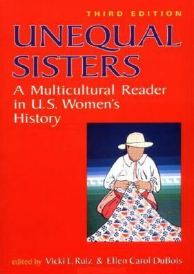 Unequal Sisters A Mulicultural Reader in U.S. Women's History