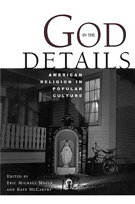 God in the Details American Religion in Popular Culture