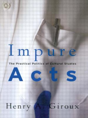 Impure Acts The Practical Politics of Cultural Studies