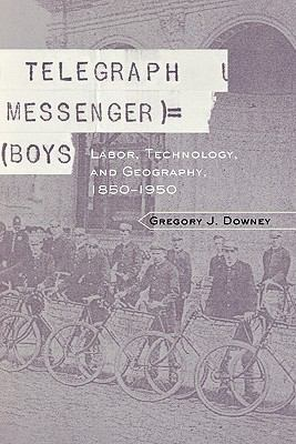 Telegraph Messenger Boys Labor, Communication and Technology, 1850-1950