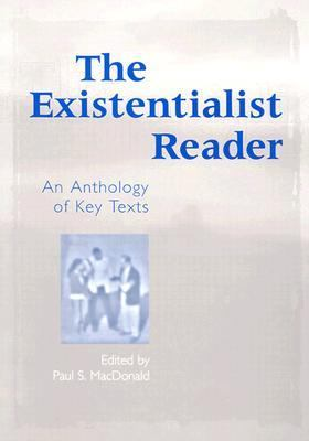 Existentialist Reader An Anthology of Key Texts