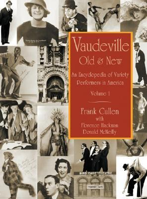 Vaudeville, Old and New An Encyclopedia of Variety Performers