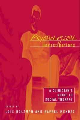 Psychological Investigations A Clinician's Guide to Social Therapy