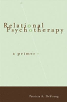 Relational Psychotherapy A Primer
