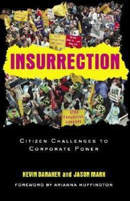 Insurrection Citizen Challenges to Corporate Power