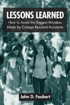 Lessons Learned How to Avoid the Biggest Mistakes Made by College Resident Advisors