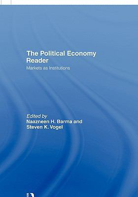 Political Economy Reader Markets As Institutions