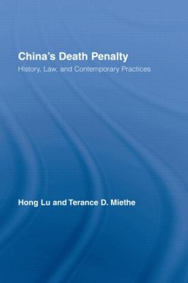 Death Penalty in China A Comparative Historical Study of Its Theory and Practice