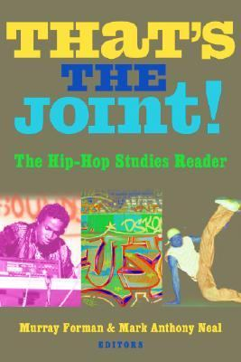 That's the Joint The Hip-Hop Studies Reader