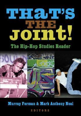 That's the Joint! The Hip-Hop Studies Reader