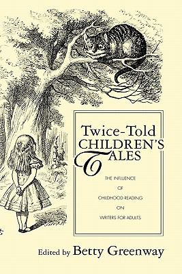 Twice-told Children's Tales The Influence Of Childhood Reading On Writers For Adults