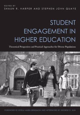 Student Engagement in Higher Education: Theoretical Perspectives and Practical Approaches for Diverse Populations, Vol. 1