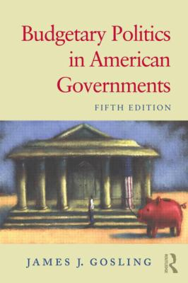 Budgetary Politics in American Governments