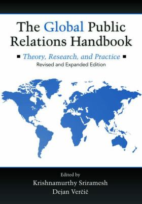 The Global Public Relations Handbook Revised Edition: Theory, Research, and Practice