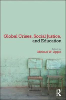Global Crises, Education, and Social Justice: What Can Education Do?