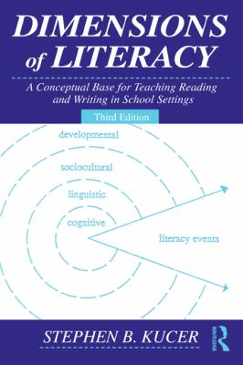Dimensions of Literacy: A Conceptual Base for Teaching Reading and Writing in School Settings, Third Edition