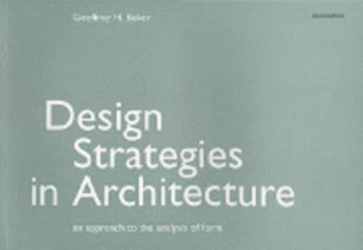 Design Strategies for Architecture An Approach to the Analysis of Form