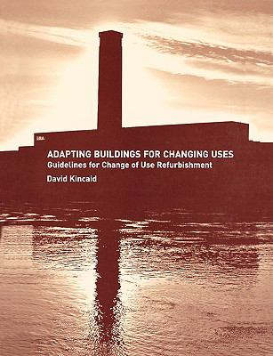 Adapting Buildings for Changing Uses Guidelines for Change of Use Refurbishment