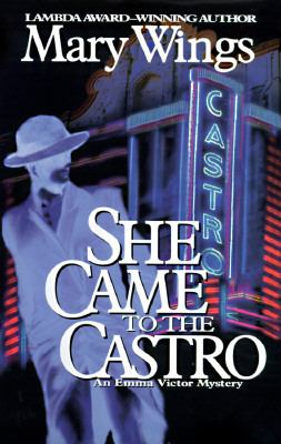 She Came to the Castro (An Emma Victor Mystery)