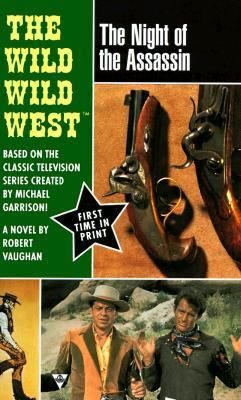 Night of the Assassin (Wild, Wild West Series #3) - Robert Vaughn - Mass Market Paperback