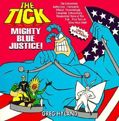 Tick: Mighty Blue Justice - Greg Hyland - Paperback - REPRINT