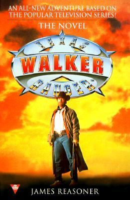 Walker, Texas Ranger: The Novel - James Reasoner - Mass Market Paperback
