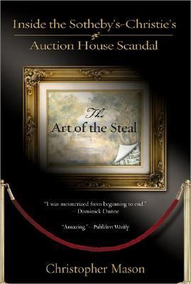 Art Of The Steal Inside The Sotheby's-Christie's Auction House Scandal