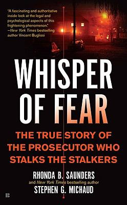 Whisper of Fear: The True Story of the Prosecutor Who Stalks the Stalkers (Berkley True Crime)