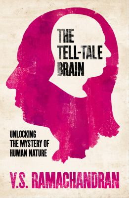 Tell-Tale Brain: Unlocking the Mystery of Human Nature